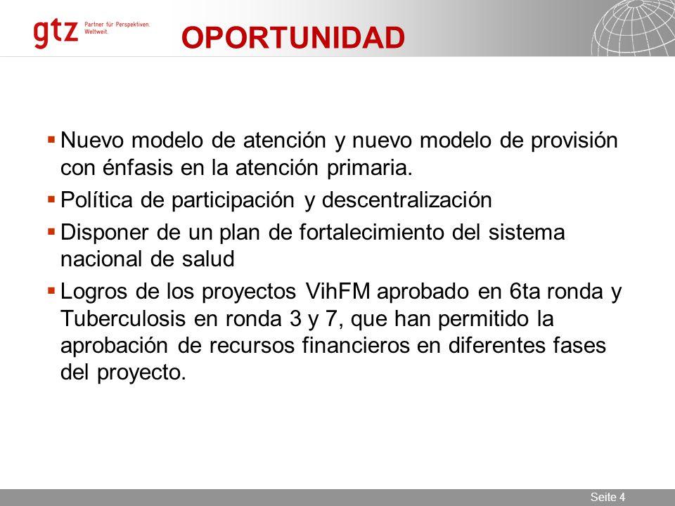 11.06.2014 Seite 4 Seite 4 OPORTUNIDAD Nuevo modelo de atención y nuevo modelo de provisión con énfasis en la atención primaria. Política de participa