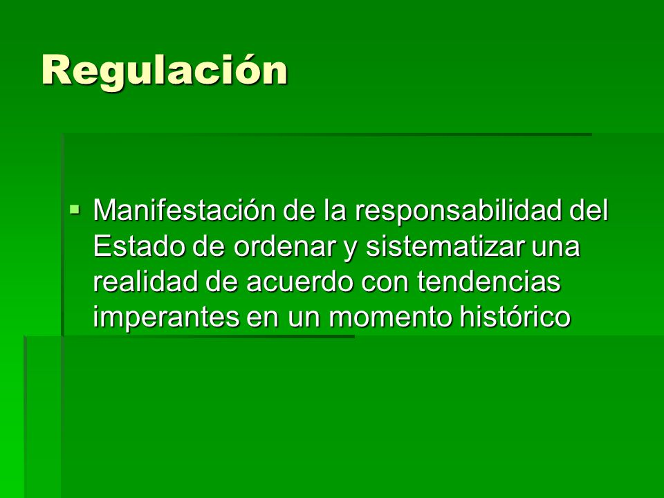 Función de regulación como integrante de la rectoría No se realiza en un vacío sino a través de procesos de interrelación No se realiza en un vacío sino a través de procesos de interrelación Necesidad de precedentes normativos Necesidad de precedentes normativos Necesidad de un contexto de concertación entre actores y niveles Necesidad de un contexto de concertación entre actores y niveles Órganos del Estado Órganos del Estado Órganos del Estado y sociedad civil Órganos del Estado y sociedad civil Proceso de reglamentación de las leyes Proceso de reglamentación de las leyes