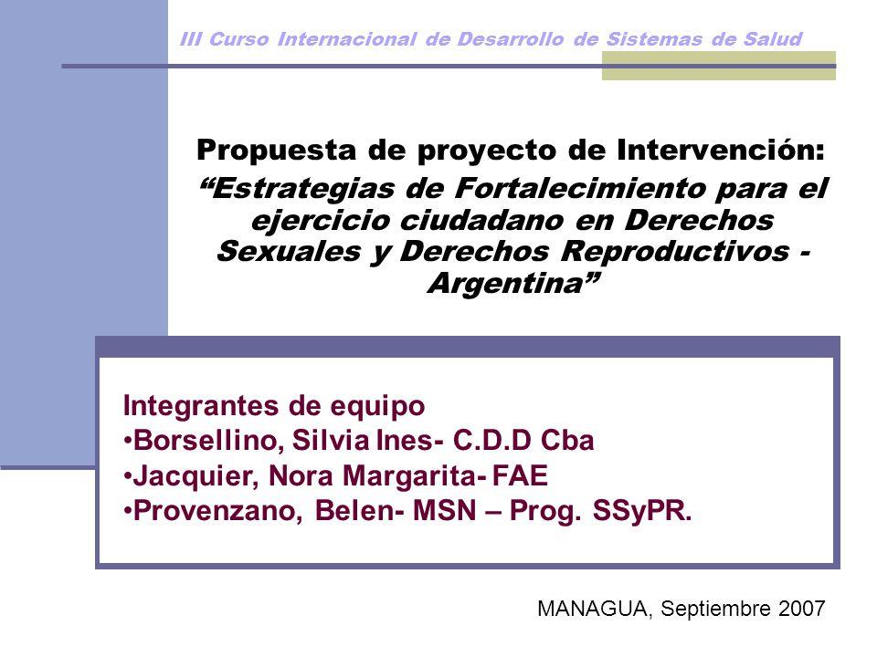 III Curso Internacional de Desarrollo de Sistemas de Salud Propuesta de proyecto de Intervención: Estrategias de Fortalecimiento para el ejercicio ciu