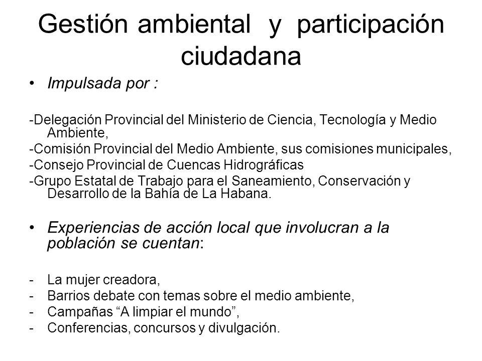 Gestión ambiental y participación ciudadana Impulsada por : -Delegación Provincial del Ministerio de Ciencia, Tecnología y Medio Ambiente, -Comisión P
