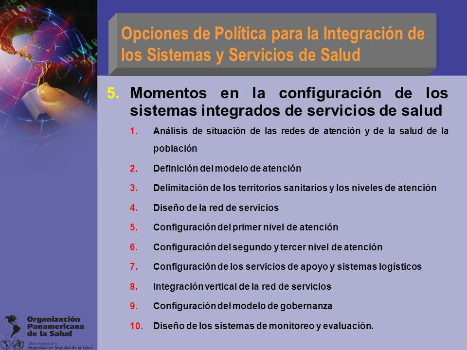 Opciones de Política para la Integración de los Sistemas y Servicios de Salud 5.Momentos en la configuración de los sistemas integrados de servicios d