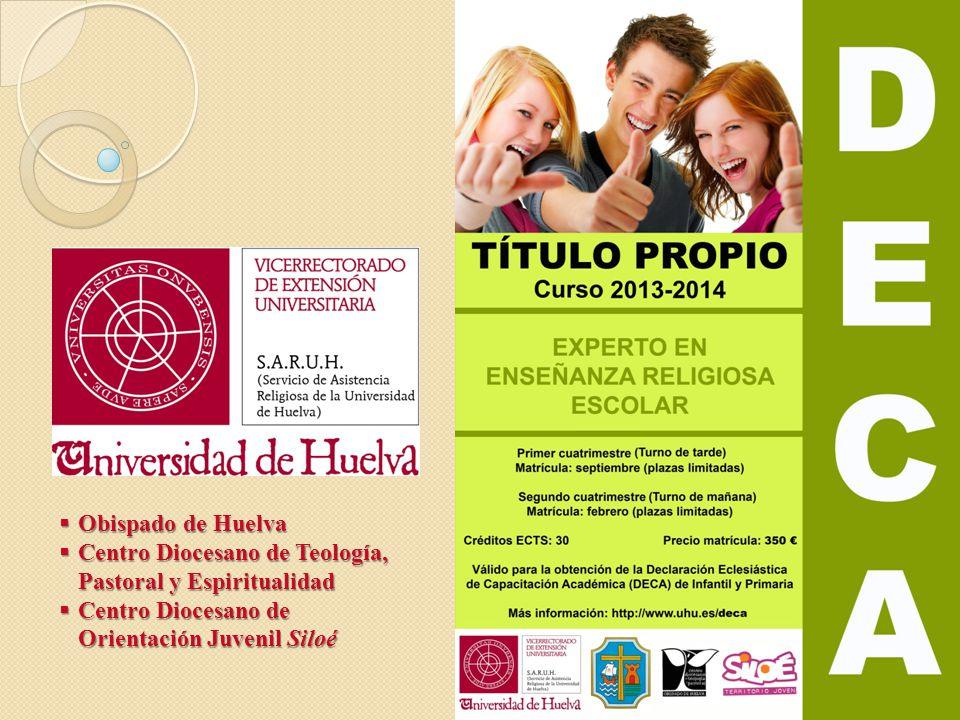 Obispado de Huelva Obispado de Huelva Centro Diocesano de Teología, Pastoral y Espiritualidad Centro Diocesano de Teología, Pastoral y Espiritualidad