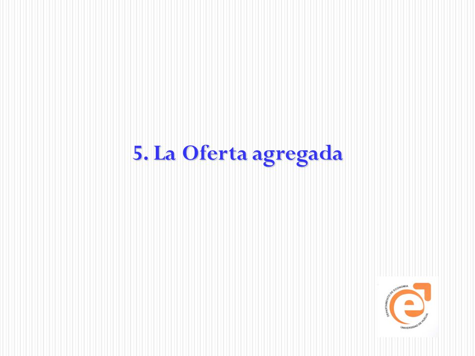 5. La Oferta agregada