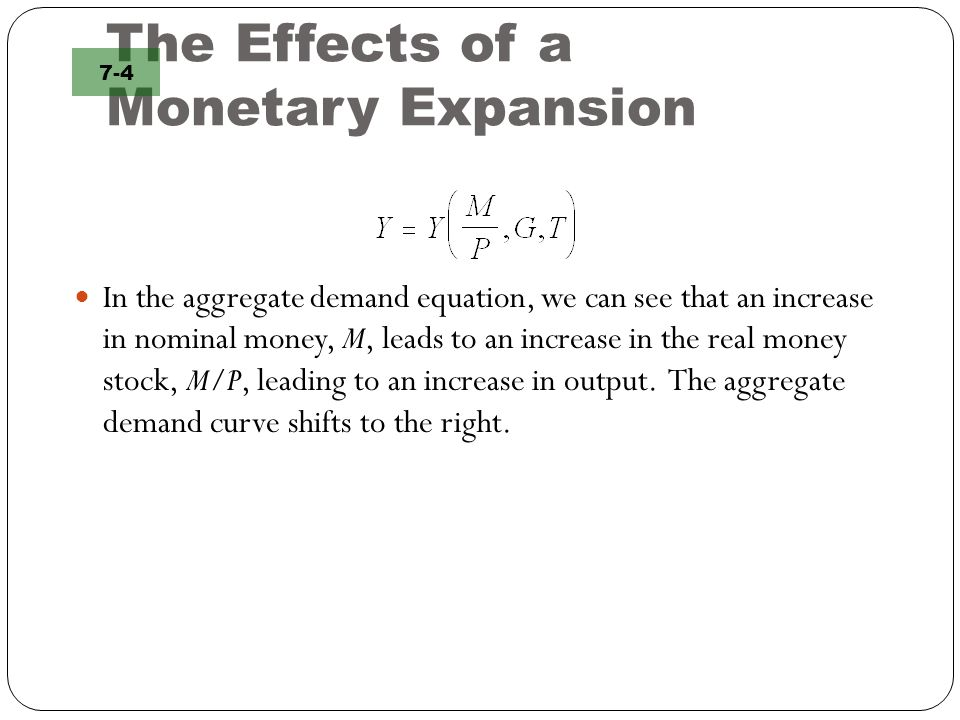 The Effects of a Monetary Expansion In the aggregate demand equation, we can see that an increase in nominal money, M, leads to an increase in the rea