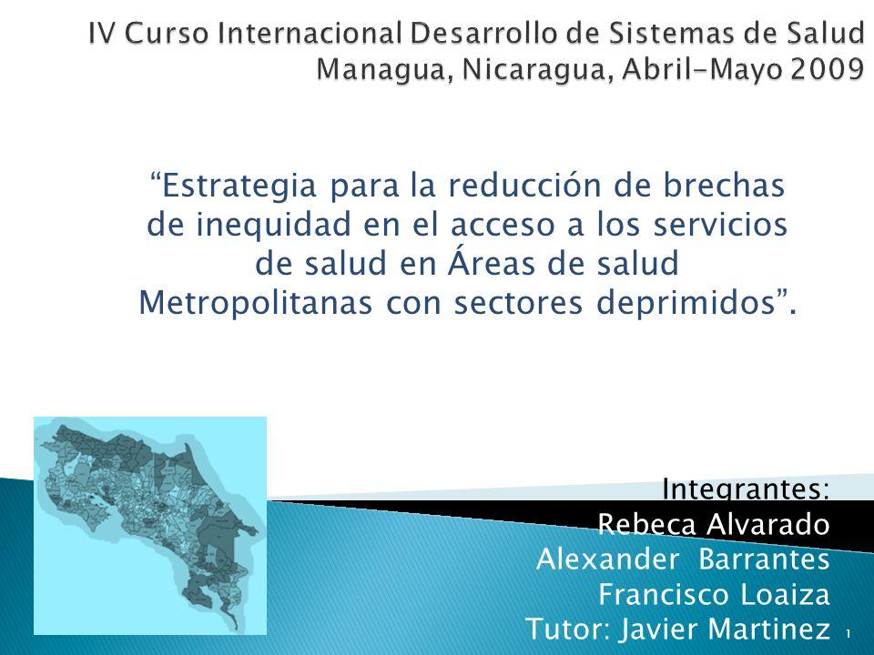 Estrategia para la reducción de brechas de inequidad en el acceso a los servicios de salud en Áreas de salud Metropolitanas con sectores deprimidos. 1