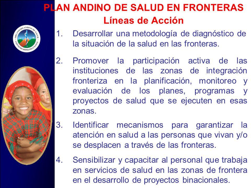 1.Desarrollar una metodología de diagnóstico de la situación de la salud en las fronteras.