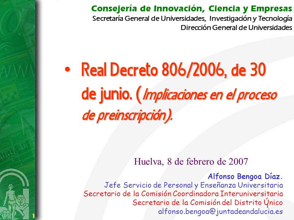 1 1 Consejería de Innovación, Ciencia y Empresas Secretaría General de Universidades, Investigación y Tecnología Real Decreto 806/2006, de 30 de junio