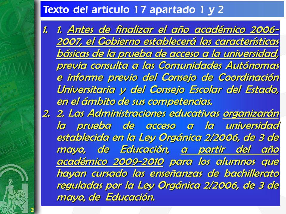 2 2 Texto del articulo 17 apartado 1 y 2 1.1. Antes de finalizar el año académico 2006- 2007, el Gobierno establecerá las características básicas de l