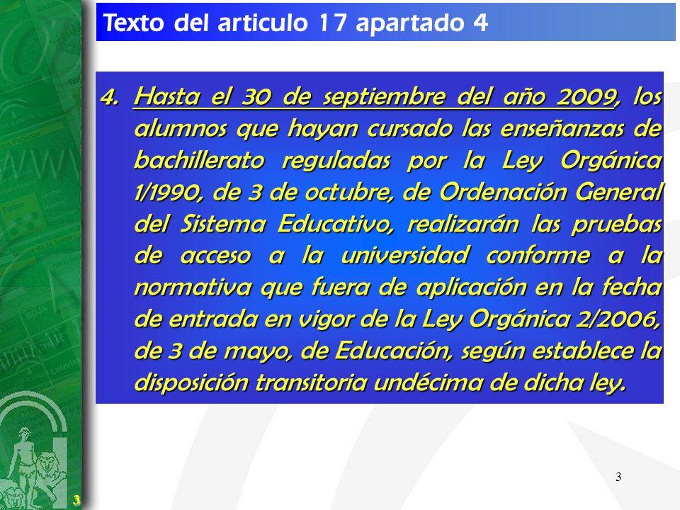 3 3 Texto del articulo 17 apartado 4 4.Hasta el 30 de septiembre del año 2009, los alumnos que hayan cursado las enseñanzas de bachillerato reguladas