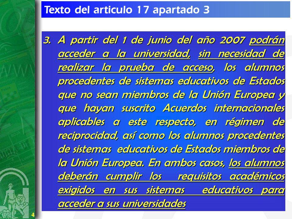 4 4 Texto del articulo 17 apartado 3 3.A partir del 1 de junio del año 2007 podrán acceder a la universidad, sin necesidad de realizar la prueba de ac