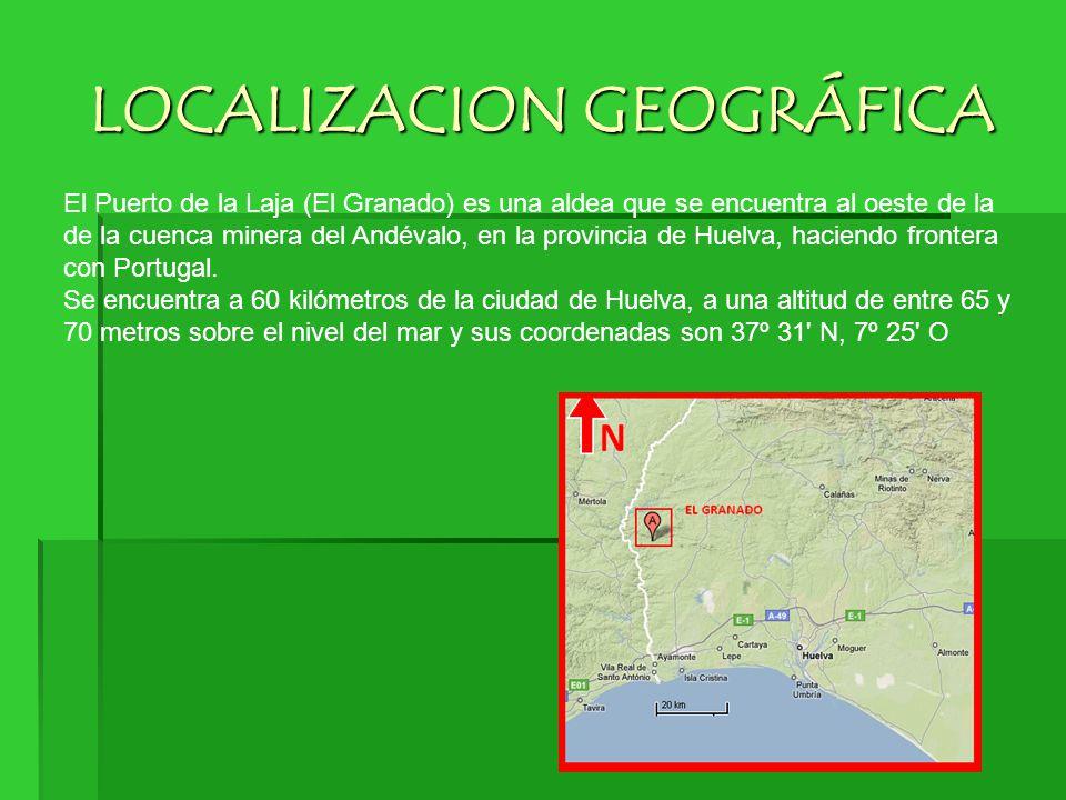 LOCALIZACION GEOGRÁFICA El Puerto de la Laja (El Granado) es una aldea que se encuentra al oeste de la de la cuenca minera del Andévalo, en la provinc