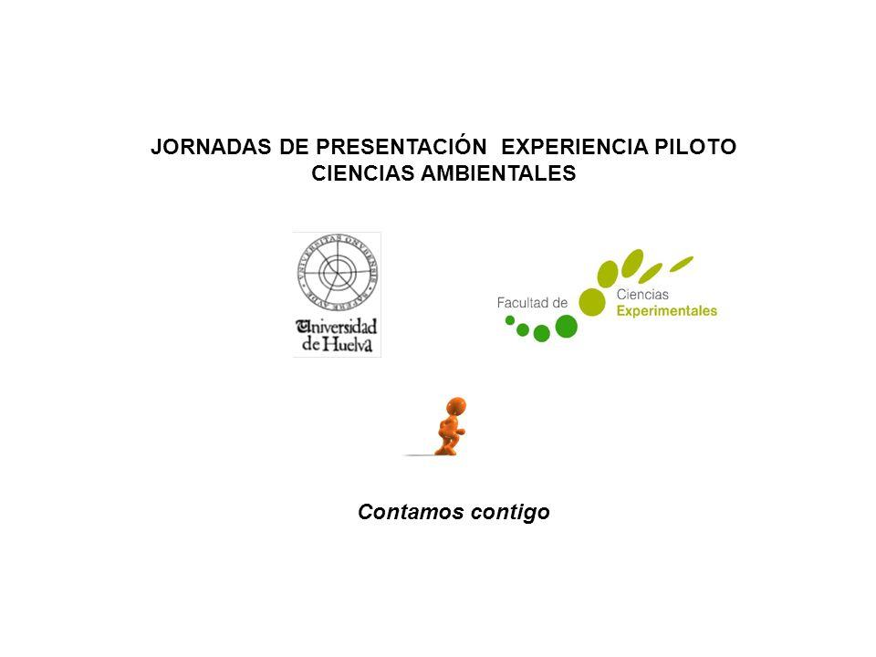 JORNADAS DE PRESENTACIÓN EXPERIENCIA PILOTO CIENCIAS AMBIENTALES Contamos contigo