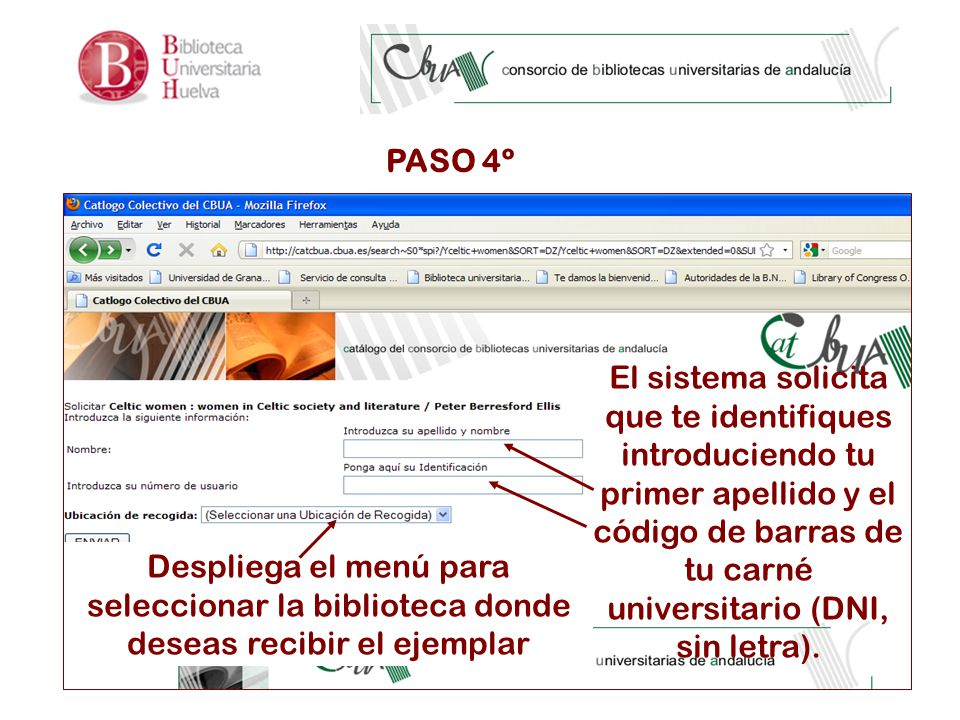 PASO 4º El sistema solicita que te identifiques introduciendo tu primer apellido y el código de barras de tu carné universitario (DNI, sin letra).