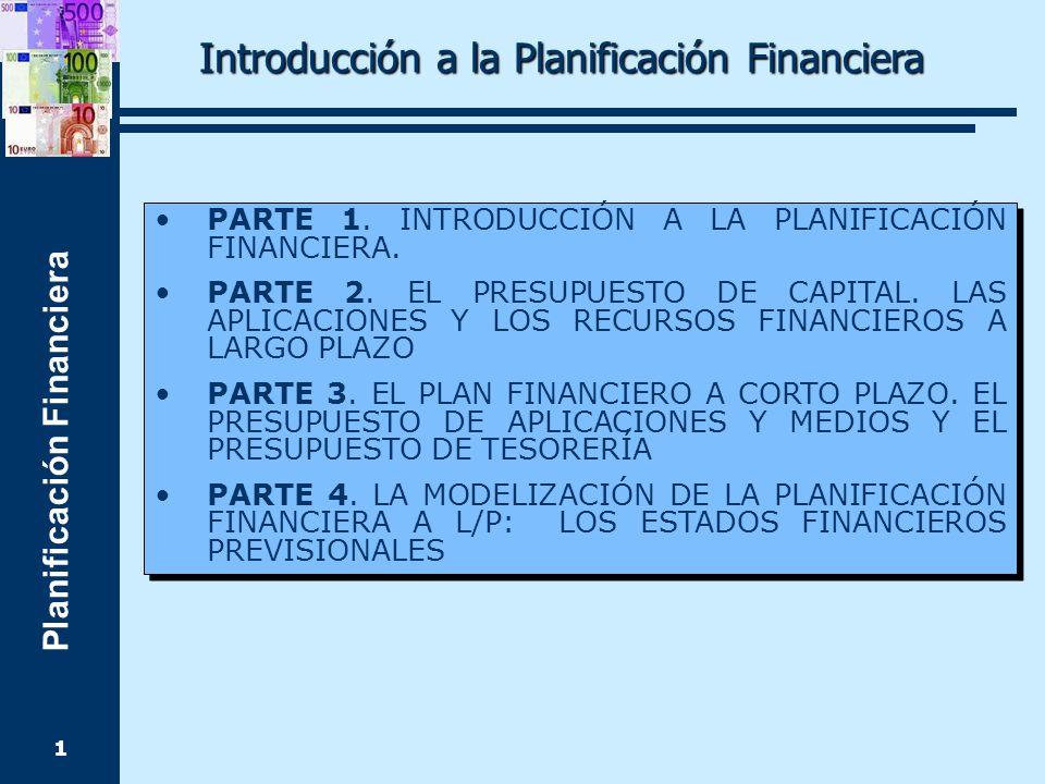 Planificación Financiera 1 Introducción a la Planificación Financiera PARTE 1.
