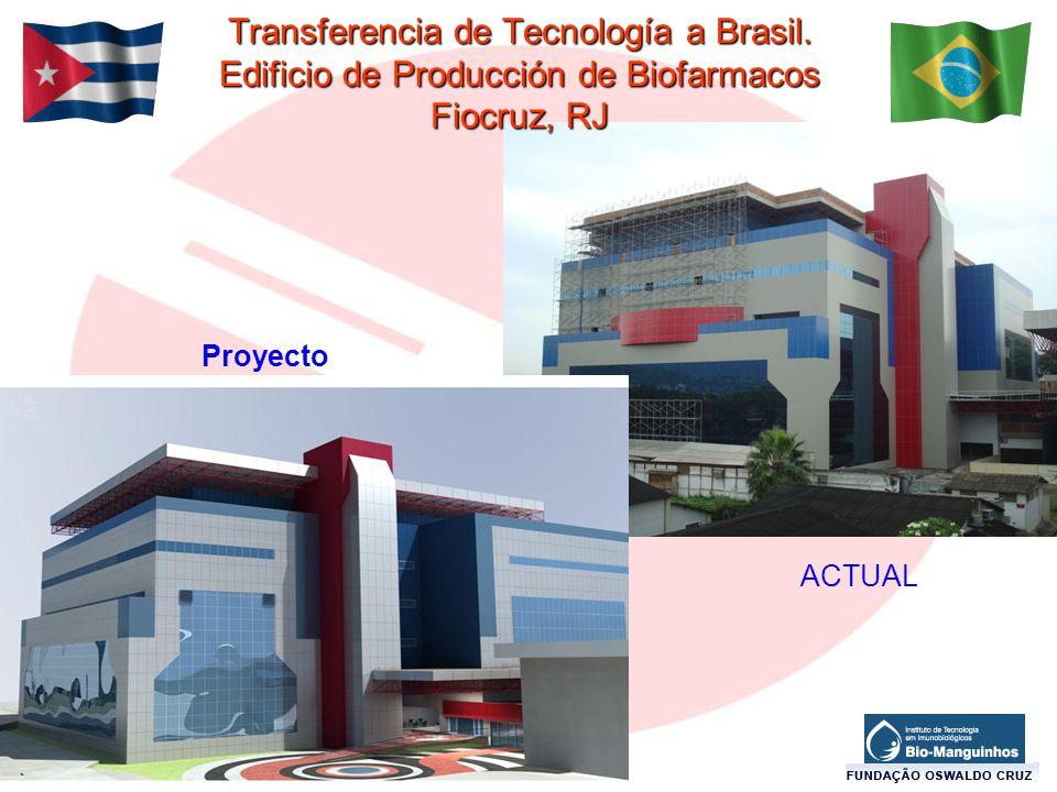 Transferencia de Tecnología a Brasil. Edificio de Producción de Biofarmacos Fiocruz, RJ Proyecto ACTUAL
