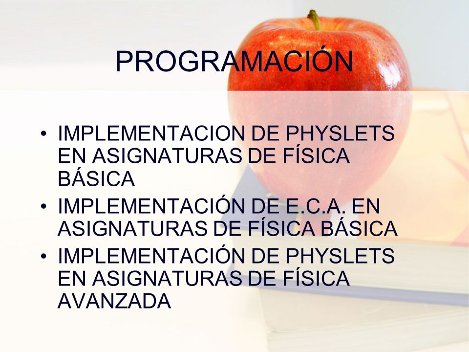 PROGRAMACIÓN IMPLEMENTACION DE PHYSLETS EN ASIGNATURAS DE FÍSICA BÁSICA IMPLEMENTACIÓN DE E.C.A.