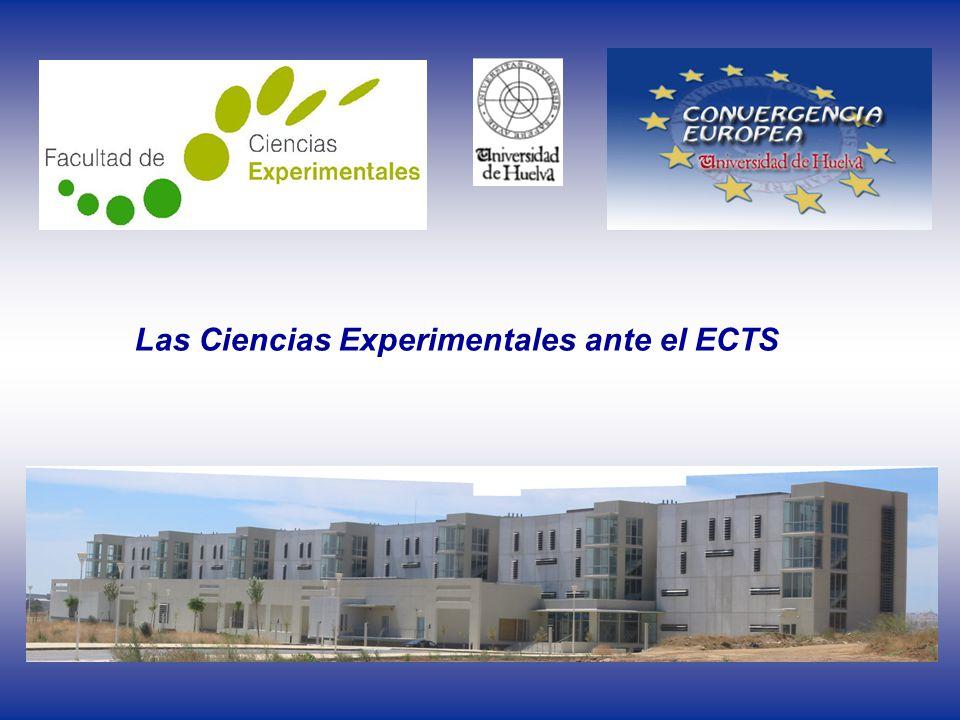 Las Ciencias Experimentales ante el ECTS La implantación del la Experiencia Piloto de adaptación al ECTS en la Titulación de Ciencias Ambientales