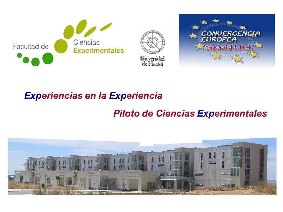 Experiencias en la Experiencia La implantación del la Experiencia Piloto de adaptación al ECTS en la Titulación de Ciencias Ambientales Piloto de Ciencias Experimentales