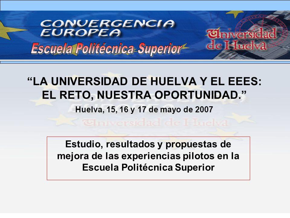 LA UNIVERSIDAD DE HUELVA Y EL EEES: EL RETO, NUESTRA OPORTUNIDAD.