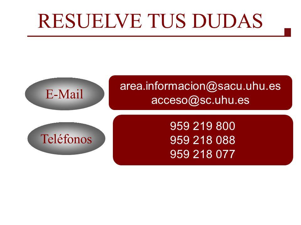959 219 800 959 218 088 959 218 077 area.informacion@sacu.uhu.es acceso@sc.uhu.es RESUELVE TUS DUDAS E-Mail Teléfonos