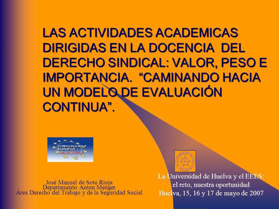LAS ACTIVIDADES ACADEMICAS DIRIGIDAS EN LA DOCENCIA DEL DERECHO SINDICAL: VALOR, PESO E IMPORTANCIA.