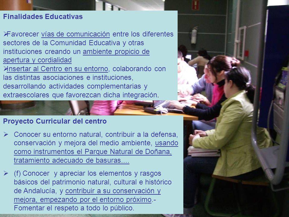 Finalidades Educativas Favorecer vías de comunicación entre los diferentes sectores de la Comunidad Educativa y otras instituciones creando un ambient