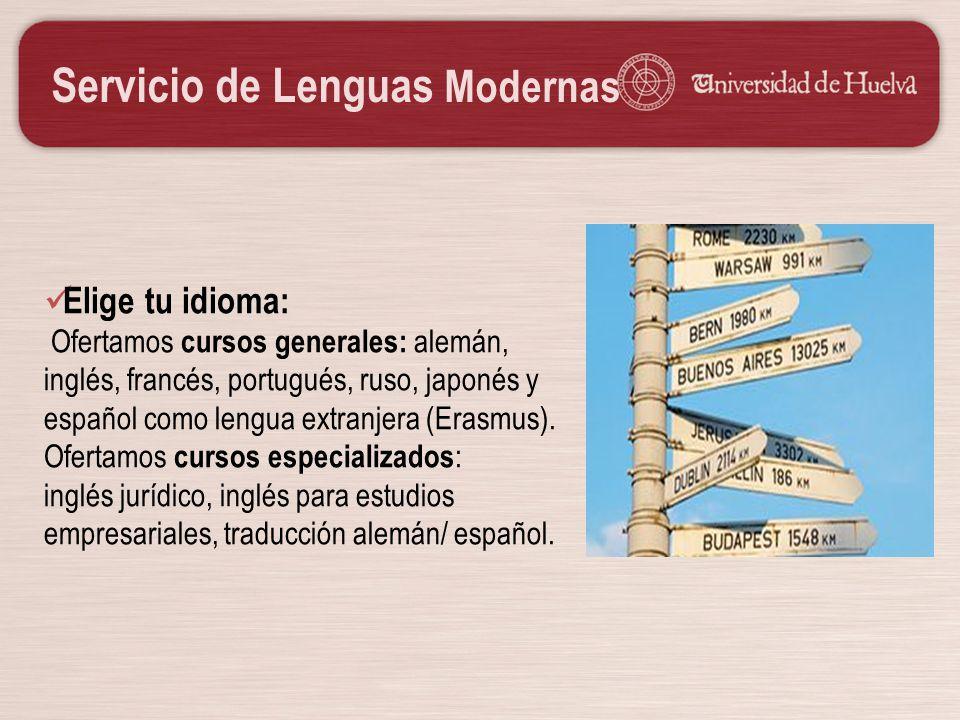 Servicio de Lenguas Modernas Elige tu idioma: Ofertamos cursos generales: alemán, inglés, francés, portugués, ruso, japonés y español como lengua extr