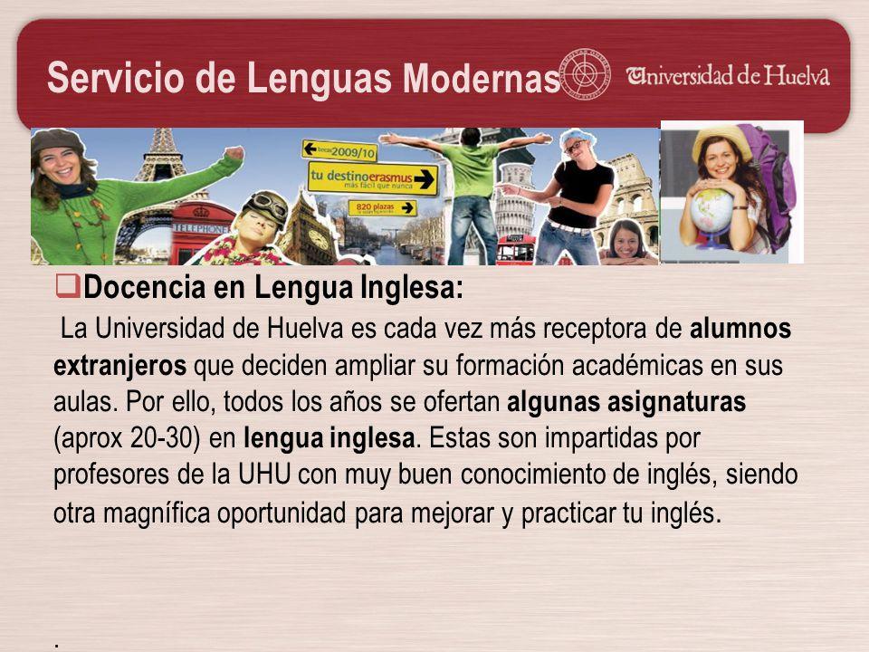 Servicio de Lenguas Modernas Docencia en Lengua Inglesa: La Universidad de Huelva es cada vez más receptora de alumnos extranjeros que deciden ampliar