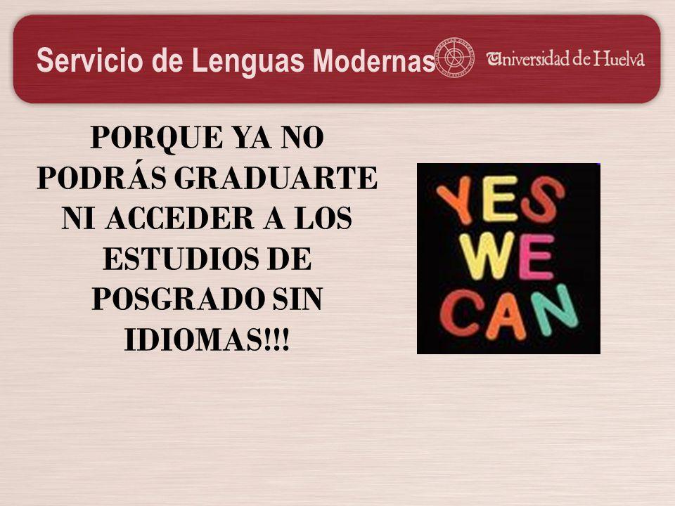 Servicio de Lenguas Modernas Razones para eligir nuestros cursos: Obtención del Diploma Universitario del Servicio del idioma correspondiente.