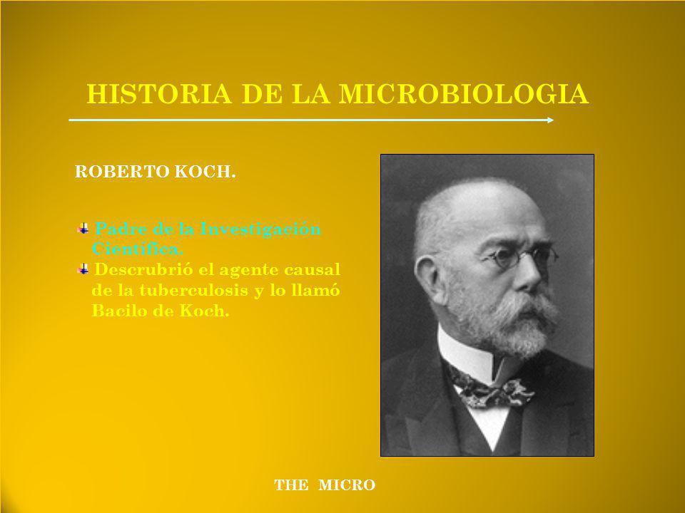 THE MICRO HISTORIA DE LA MICROBIOLOGIA ROBERTO KOCH.