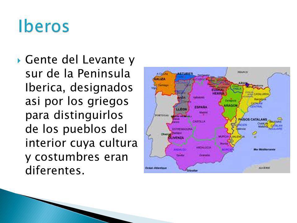 Gente del Levante y sur de la Peninsula Iberica, designados asi por los griegos para distinguirlos de los pueblos del interior cuya cultura y costumbr
