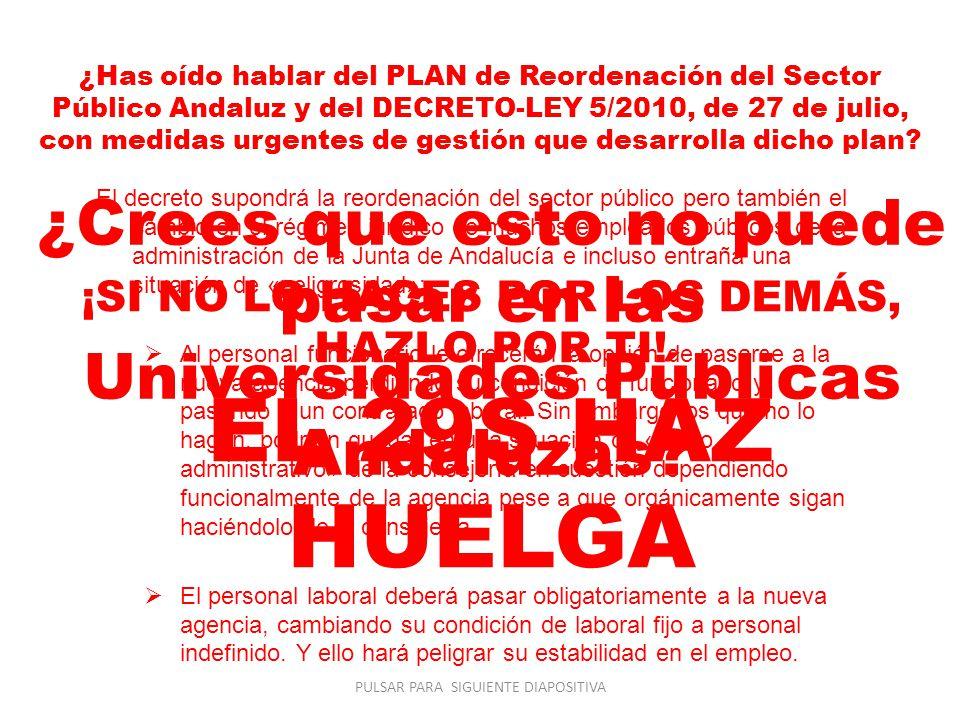 ¿Has oído hablar del PLAN de Reordenación del Sector Público Andaluz y del DECRETO-LEY 5/2010, de 27 de julio, con medidas urgentes de gestión que desarrolla dicho plan.