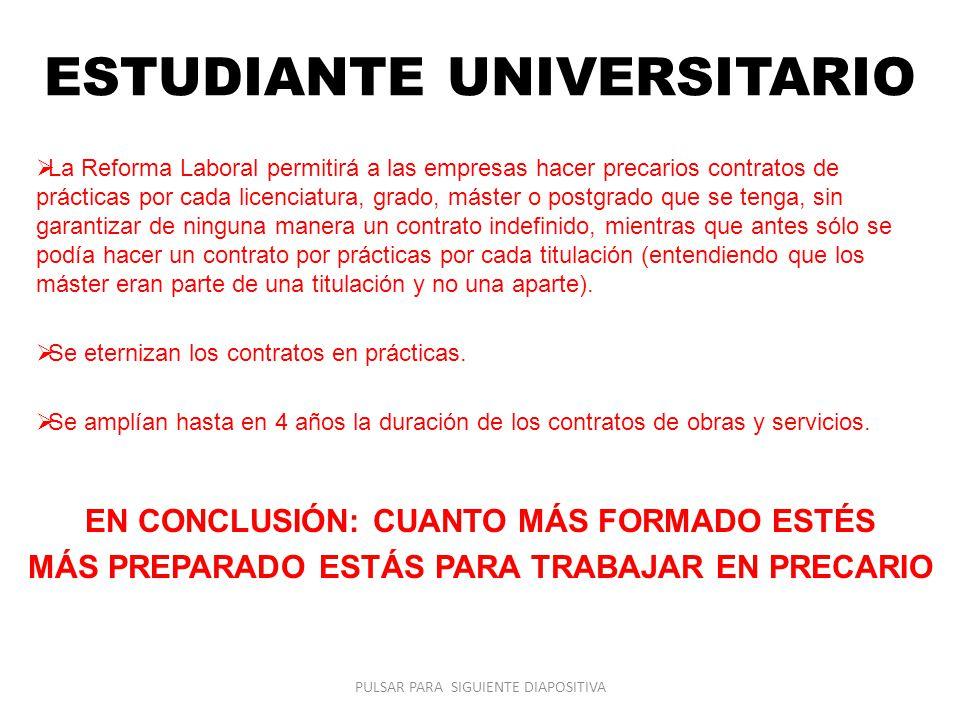 ESTUDIANTE UNIVERSITARIO La Reforma Laboral permitirá a las empresas hacer precarios contratos de prácticas por cada licenciatura, grado, máster o pos