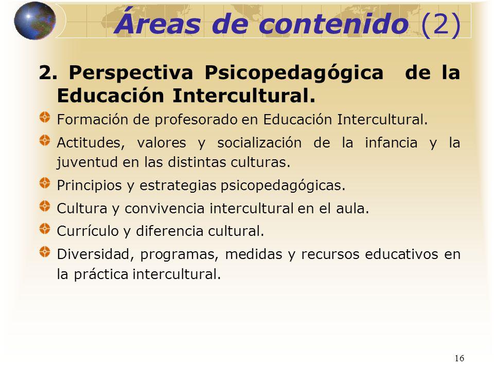 16 2. Perspectiva Psicopedagógica de la Educación Intercultural. Formación de profesorado en Educación Intercultural. Actitudes, valores y socializaci