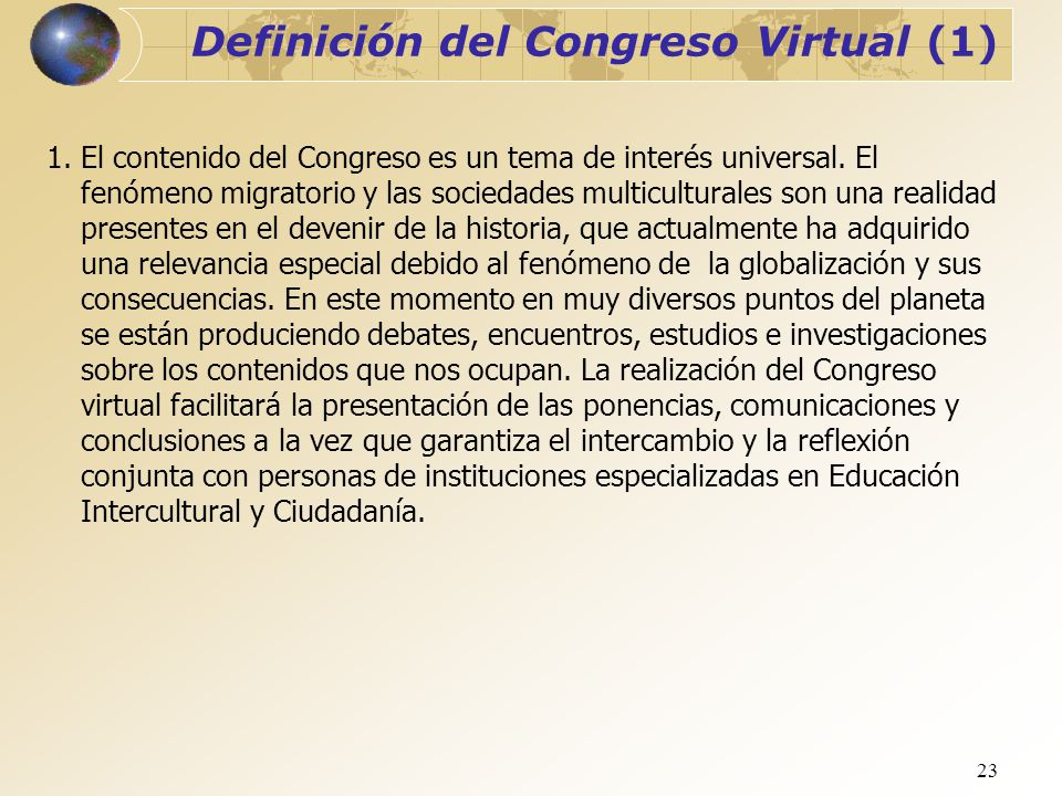 23 Definición del Congreso Virtual (1) 1. El contenido del Congreso es un tema de interés universal. El fenómeno migratorio y las sociedades multicult