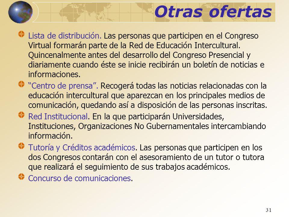 31 Otras ofertas Lista de distribución. Las personas que participen en el Congreso Virtual formarán parte de la Red de Educación Intercultural. Quince