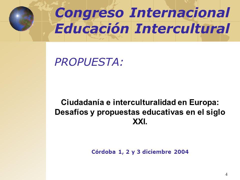 4 Congreso Internacional Educación Intercultural Ciudadanía e interculturalidad en Europa: Desafíos y propuestas educativas en el siglo XXI. Córdoba 1