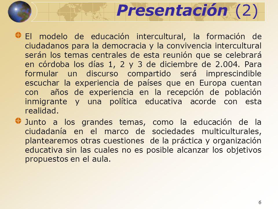 6 El modelo de educación intercultural, la formación de ciudadanos para la democracia y la convivencia intercultural serán los temas centrales de esta