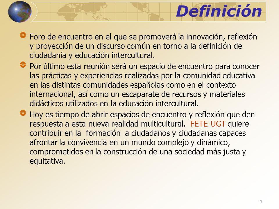 7 Definición Foro de encuentro en el que se promoverá la innovación, reflexión y proyección de un discurso común en torno a la definición de ciudadaní
