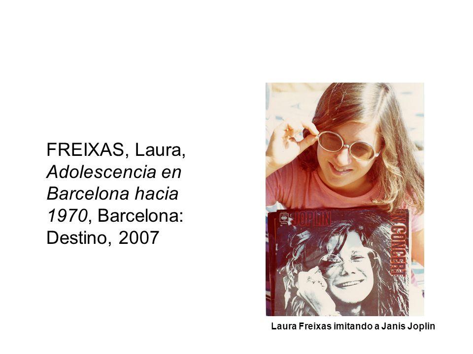 FREIXAS, Laura, Adolescencia en Barcelona hacia 1970, Barcelona: Destino, 2007 Laura Freixas imitando a Janis Joplin