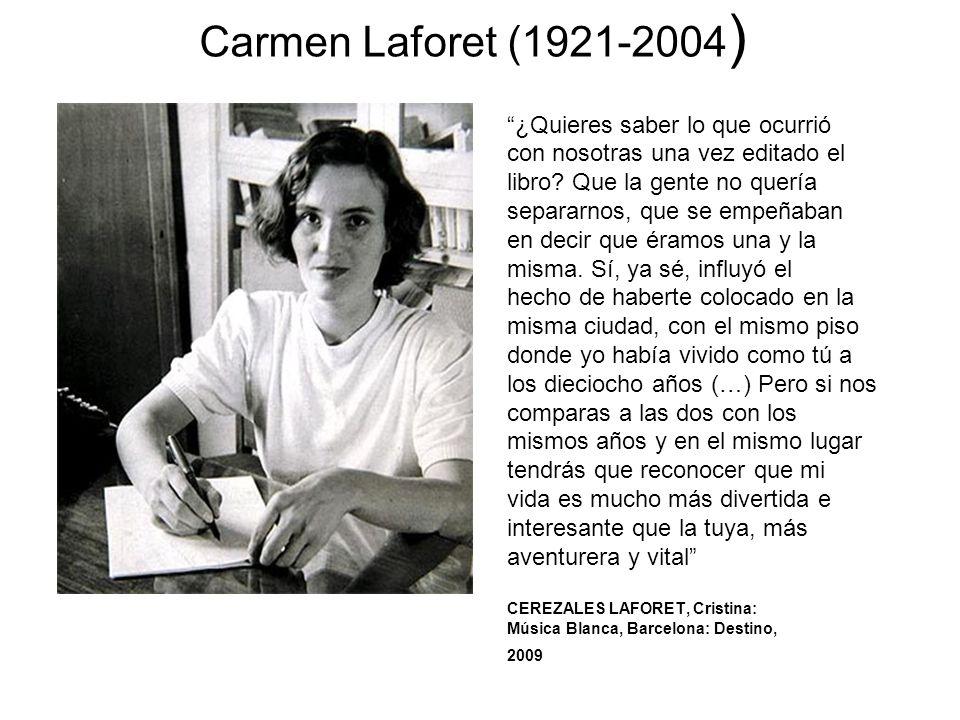 Carmen Laforet (1921-2004 ) ¿Quieres saber lo que ocurrió con nosotras una vez editado el libro? Que la gente no quería separarnos, que se empeñaban e
