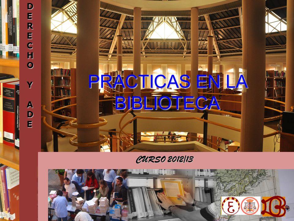 DERECHO YDERECHO YADEADEDERECHO YDERECHO YADEADE PRACTICAS EN LA BIBLIOTECA CURSO 2012/13