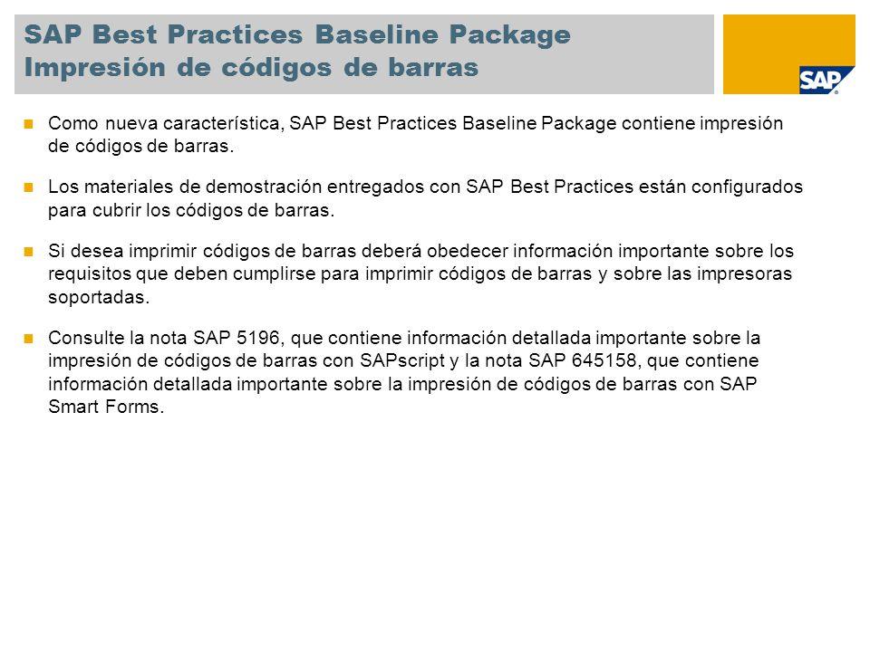 SAP Best Practices Baseline Package Impresión de códigos de barras Como nueva característica, SAP Best Practices Baseline Package contiene impresión d
