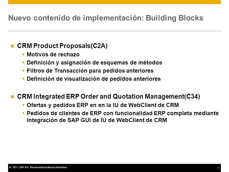 © 2011 SAP AG. Reservados todos los derechos. 7 Nuevo contenido de implementación: Building Blocks CRM Product Proposals(C2A) Motivos de rechazo Defin