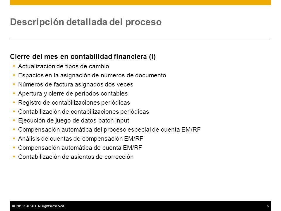 ©2013 SAP AG. All rights reserved.5 Descripción detallada del proceso Cierre del mes en contabilidad financiera (I) Actualización de tipos de cambio E
