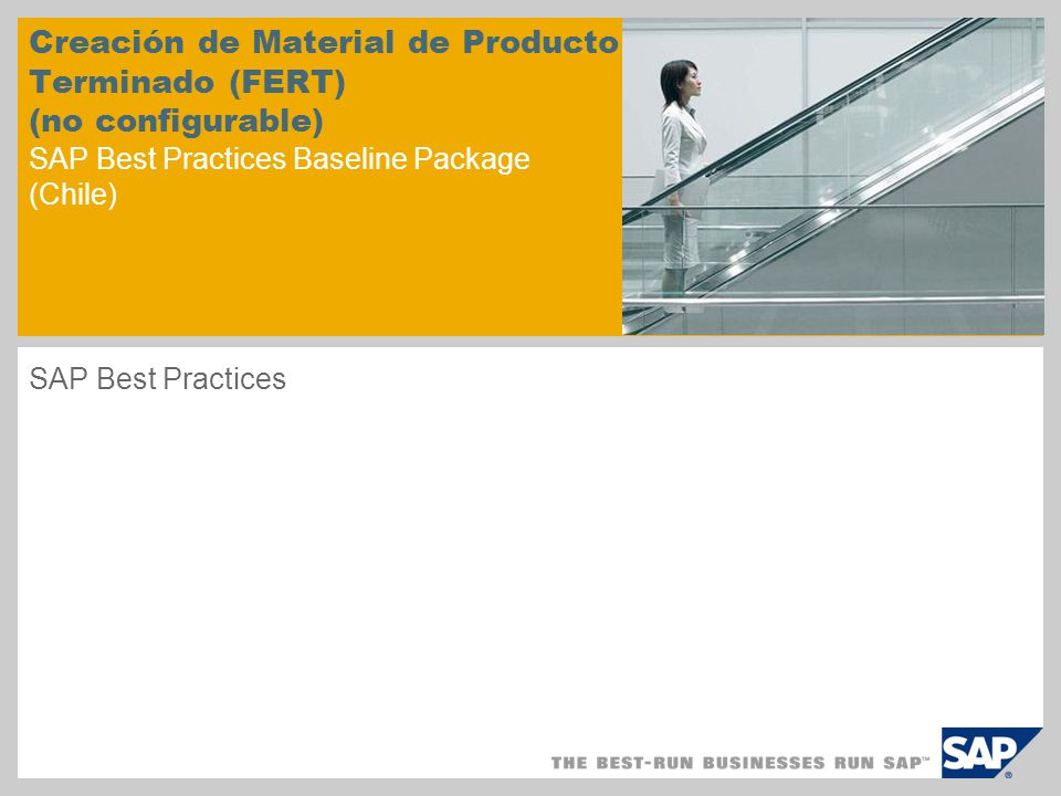 Creación de Material de Producto Terminado (FERT) (no configurable) SAP Best Practices Baseline Package (Chile) SAP Best Practices