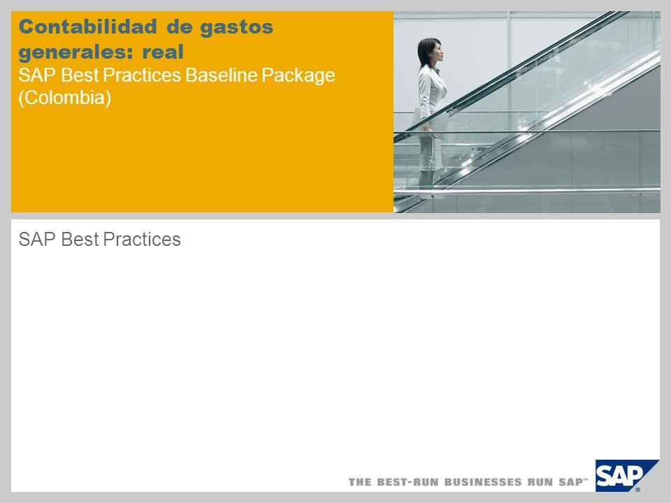 Contabilidad de gastos generales: real SAP Best Practices Baseline Package (Colombia) SAP Best Practices