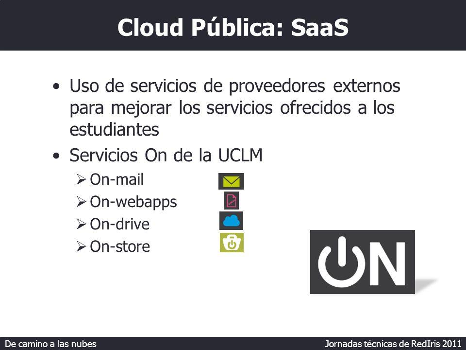 De camino a las nubes Jornadas técnicas de RedIris 2011 Cloud Privada: Infraestructura como servicio CloudStack Compatibilidad con hypervisores(vmware, kvm, Citrix XenServer, Oracle VM) Componentes virtuales Firewall Routing DHCP Acceso VPN Proxy de consolas Acceso al almacenamiento Replicación de almacenamiento