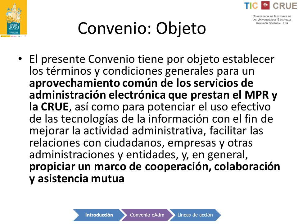 Convenio: Objeto El presente Convenio tiene por objeto establecer los términos y condiciones generales para un aprovechamiento común de los servicios