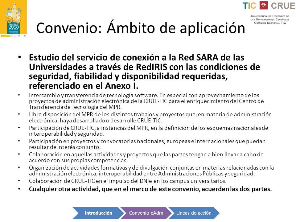 Convenio: Ámbito de aplicación Estudio del servicio de conexión a la Red SARA de las Universidades a través de RedIRIS con las condiciones de segurida